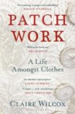 Claire Wilcox   Patch Work: A Life Amongst Clothes   9781526614414   Daunt Books
