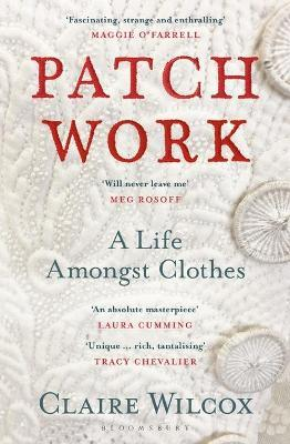 Patch Work: A Life Amongst Clothes