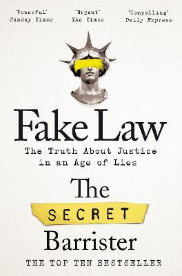The Secret Barrister | Fake Law: The Truth about Justice in an Age of Lies | 9781529009989 | Daunt Books