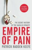 Patrick Radden Keefe | Empire of Pain: The Secret History of the Sackler Dynsasty | 9781529062489 | Daunt Books