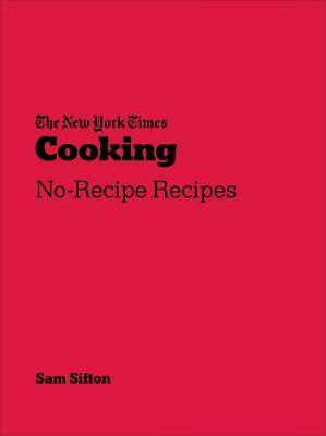 New York Times Cooking: No Recipe Recipes