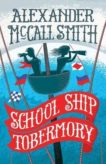 Alexander McCall Smith | School Ship Tobermory (Tobermory book 1) | 9781780273433 | Daunt Books