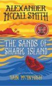 Alexander McCall Smith | Sands of Shark Island (Tobermory book 2) | 9781780274416 | Daunt Books
