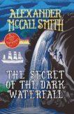 Alexander McCall Smith | The Secret of the Dark Waterfall (Tobermory book 4) | 9781780276120 | Daunt Books