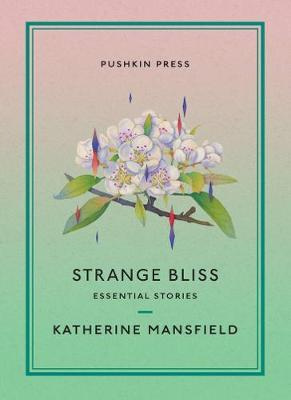 Katherine Mansfield | Strange Bliss: Essential Stories | 9781782277125 | Daunt Books