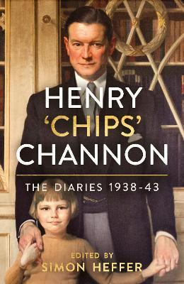Chips Channon and Simon Heffer (ed) | The Henry 'Chips' Channon Diaries (Volume 2) 1938-43 | 9781786331823 | Daunt Books