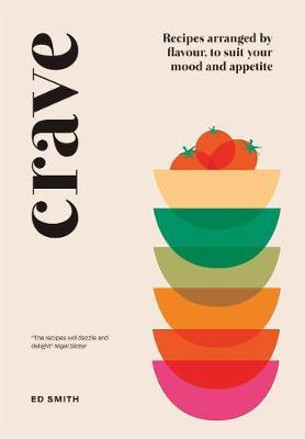 Crave: Recipes Arranged By Flavour, To Suit Your Mood