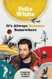 Felix White | It's Always Summer Somewhere | 9781788402422 | Daunt Books
