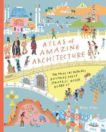 Peter Allen   Atlas of Amazing Architecture: The most incredible buildings you've (probably) never heard of   9781908714879   Daunt Books