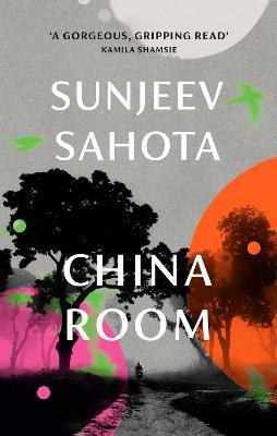 Sunjeev Sahota | The China Room | 9781911215851 | Daunt Books