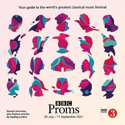 Bbc Proms 2021 Festival Guide