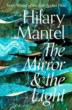 Hilary Mantel | The Mirror and the Light | 9780007481002 | Daunt Books