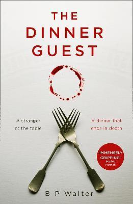 B P Walter | The Dinner Guest | 9780008446086 | Daunt Books