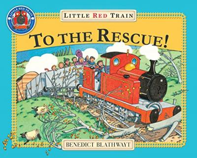 Benedict Blathwayt | Little Red Train to the Rescue | 9780099692218 | Daunt Books