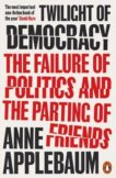 Anne Applebaum | Twilight of Democracy | 9780141991672 | Daunt Books