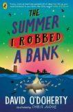 David O'Doherty | The Summer I Robbed a Bank | 9780241362235 | Daunt Books