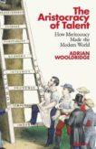 Adrian Wooldridge | The Aristocracy of Talent | 9780241391495 | Daunt Books