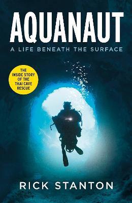 Aquanaut: A Life Beneath The Surface