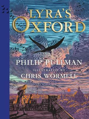 Philip Pullman and Chris Wormell | Lyra's Oxford (illustrated edition) | 9780241509968 | Daunt Books