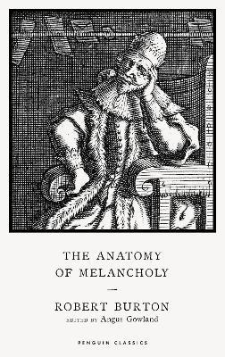 Robert Burton | The Anatomy of Melancholy | 9780241533758 | Daunt Books