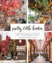 Sara Santini | Pretty Little London: A Seasonal Guide to the City's Most Instagrammable Places | 9780711257610 | Daunt Books