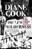 Diane Cook | The New Wilderness | 9780861540013 | Daunt Books