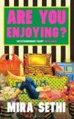 Mira Sethi   Are You Enjoying?   9781408895085   Daunt Books