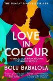 Bolu Babalola | Love in Colour: Mythical Tales from Around the World