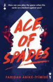 Faridah Abike-Iyimide   Ace of Spades   9781474967532   Daunt Books