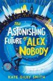 Kate Gilby Smith | The Astonishing Future of Alex Nobody | 9781510108370 | Daunt Books