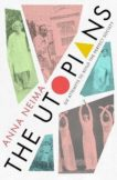 Anna Neima | Utopians: Six Attempts to Build the Perfect Society | 9781529023077 | Daunt Books