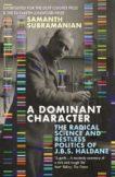 Samanth Subramanian | A Dominant Character | 9781786492845 | Daunt Books