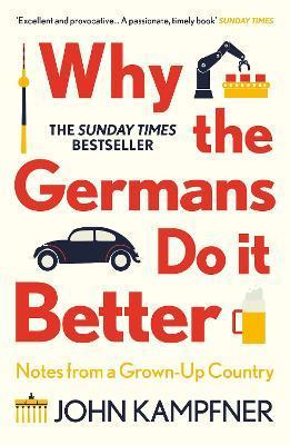 John Kampfner | Why the Germans Do It Better | 9781786499783 | Daunt Books