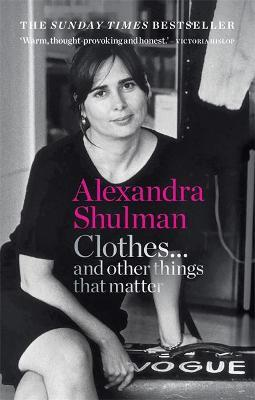Alexandra Shulman   Clothes and other things that matter   9781788401999   Daunt Books