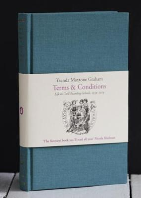 Terms & Conditions: Life in Girls' Boarding-Schools, 1939-1979