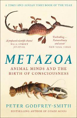 Metazoa: Animal Minds and The Birth of Consciousness