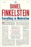 Daniel Finkelstein   Everything in Moderation   9780008356613   Daunt Books