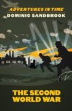 Dominic Sandbrook | Adventures in Time: The Second World War | 9780241469774 | Daunt Books