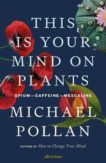 Michael Pollan | This is Your Mind on Plants | 9780241519264 | Daunt Books