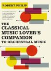Robert Philip | The Classical Music Lover's Companion to Orchestral Music | 9780300254822 | Daunt Books