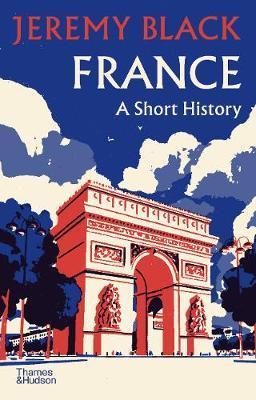 Jeremy Black | France: A Short History | 9780500252505 | Daunt Books