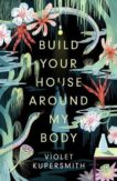 Violet Kupersmith   Build Your House Around My Body   9780861540990   Daunt Books