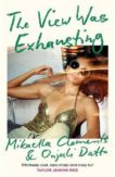 Mikaella Clements and Onjuli Datta | The View Was Exhausting | 9781472271716 | Daunt Books
