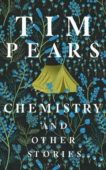 Tim Pears | Chemistry and Other Stories | 9781526623379 | Daunt Books