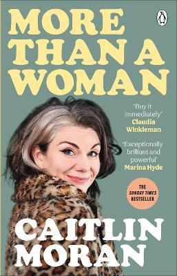 Caitlin Moran | More than a Woman | 9781529102772 | Daunt Books