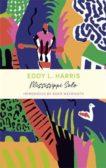 Eddy L Harris | Mississippi Solo | 9781529377842 | Daunt Books