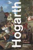 Jacqueline Riding   Hogarth: Life in Progress   9781788163477   Daunt Books
