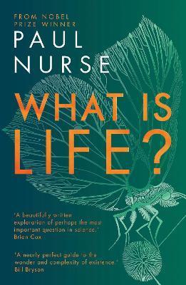 Paul Nurse | What is Life | 9781788451420 | Daunt Books