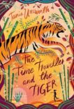 Tania Unsworth   The Time Traveller and the Tiger   9781788541718   Daunt Books
