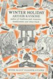 Arthur Ransome | Winter Holiday | 9780224606349 | Daunt Books